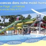 Région : Charente Maritime Réservez vos vacances dans notre mobil-home climatisé situé à La Palmyre  dans le camping de Bonne Anse Plage, un village vacances SIBLU 4****